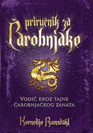 Priručnik za čarobnjake Vodič kroz tajne čarobnog zanata