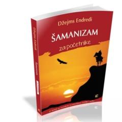 Šamanizam za početnike U šetnji sa svetskim isceliteljima zemlje i neba