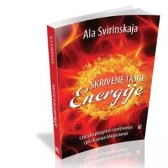 Skrivene tajne energije – celoviti program isceljivanja i postizanja blagostanja