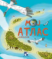 Moj atlas - Larousse