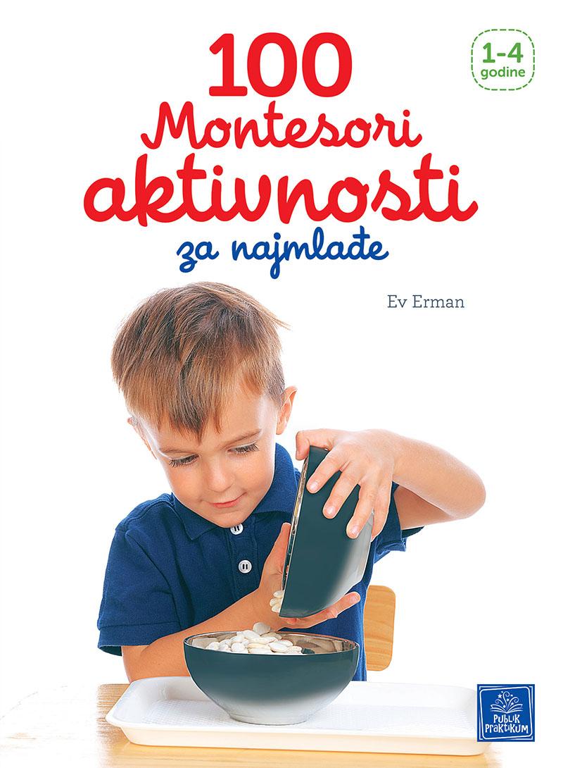 100 Montesori aktivnosti za najmlađe