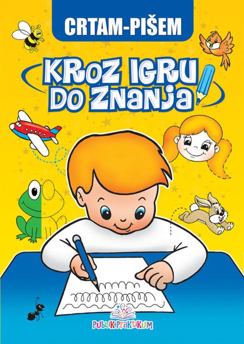 CRTAM - PIŠEM - Kroz igru do znanja bosanski