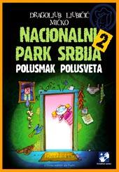 Nacionalni park Srbija 2 – Polusmak polusveta