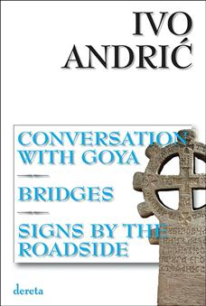 Conversation With Goya.Bridges.Signs By The Roadside / Razgovor sa Gojom.Mostovi.Znakovi pored puta (II izdanje)