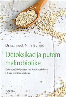 Detoksikacija putem makrobiotike: kako sprečiti dijabetes, rak, kardiovaskularna i druga hronična oboljenja