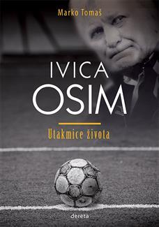 Ivica Osim - utakmice života