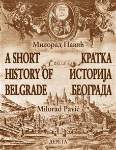 Kratka istorija Beograda – A Short History of Belgrade