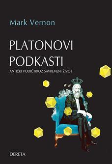 Platonovi podkasti: antički vodič kroz savremeni život