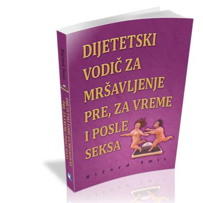 Dijetetski vodič za mršavljenje Pre,za vreme i posle seksa