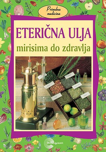 ETERIČNA ULJA – Mirisima do zdravlja