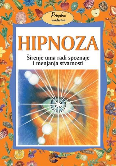 HIPNOZA – Širenje uma radi spoznaje i menjanja stvarnosti