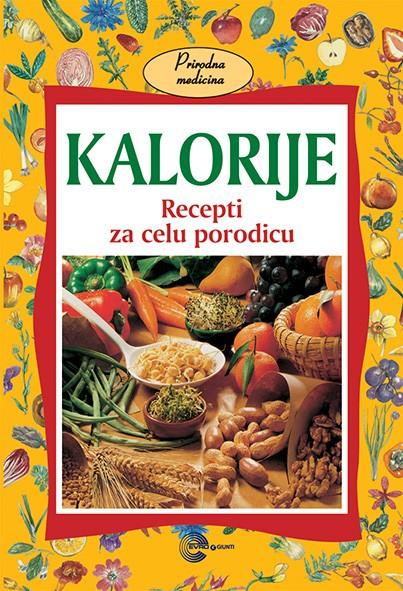 KALORIJE – Recepti za celu porodicu