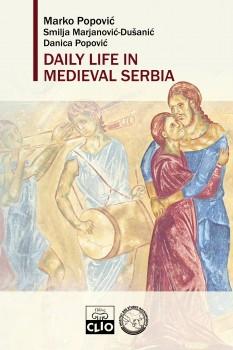 Daily life in Medieval Serbia (izdanje na engleskom jeziku)