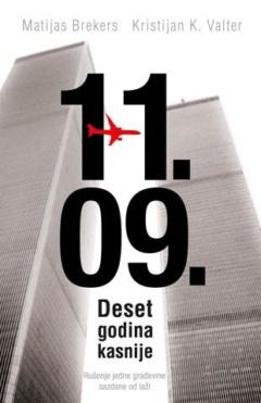 11. 09. – Deset godina kasnije