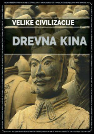 Drevna Kina – Velike civilizacije