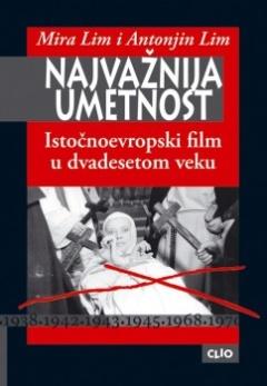 Najvažnija umetnost – Istočnoevropski film u dvadesetom veku