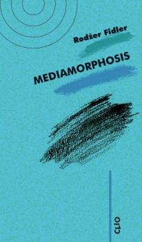 Mediamorphosis– razumevanje novih medija