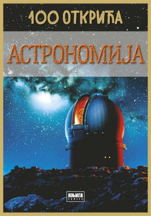 100 OTKRIĆA - Astronomija