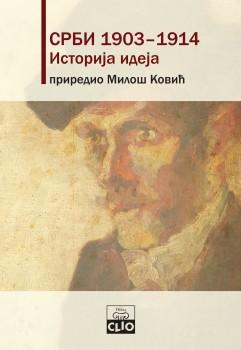 Srbi1903–1914: Istorija ideja