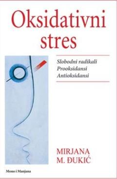 OKSIDATIVNI STRES:SLOBODNI RADIKALI, PROOKSIDANSI, ANTIOKSIDANSI