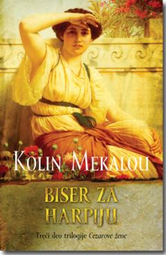 Biser za harpiju – treći deo trilogije Cezarove žene
