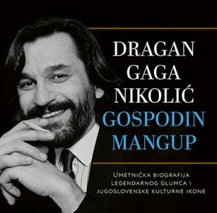 Dragan Gaga Nikolić – Gospodin mangup