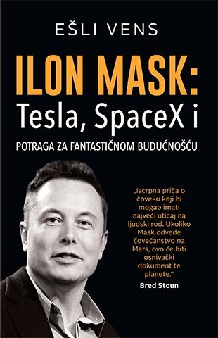 Ilon Mask: Tesla, SpaceX i potraga za fantastičnom budućnošću