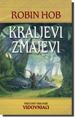 Kraljevi zmajevi – treći deo trilogije Vidovnjaci