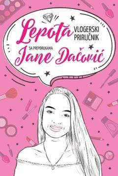 Lepota – vlogerski priručnik s preporukama – Jana Dačović Potpisan primerak
