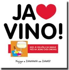 Luda kuća – Ja volim vino!