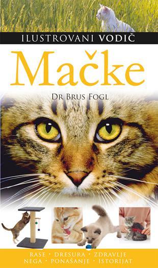 Mačke – ilustrovani vodič Autor: Brus Fogl