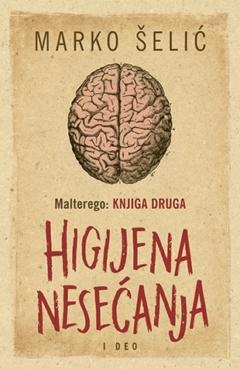 Malterego – Knjiga druga: Higijena nesećanja I deo