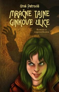 Mračne tajne Ginkove ulice – roman u zagonetkama