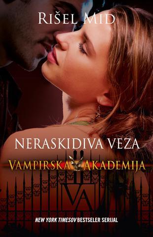 Neraskidiva veza - Vampirska akademija
