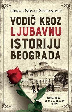 Vodič kroz ljubavnu istoriju Beograda