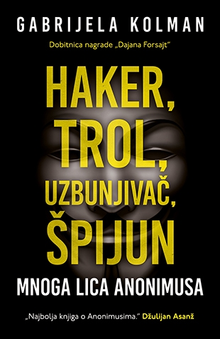 Haker, trol, uzbunjivač, špijun: mnoga lica Anonimusa