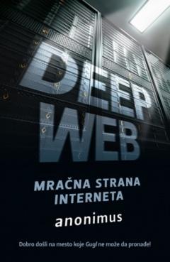Deep Web – Mračna strana interneta