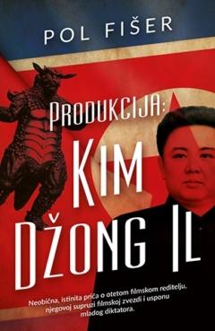 Produkcija: Kim Džong Il
