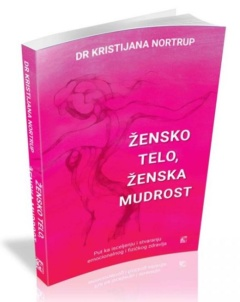 Žensko telo – ženska mudrost  Kristijana Nortrup