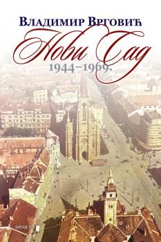 Novi Sad : hronika 1944-1969