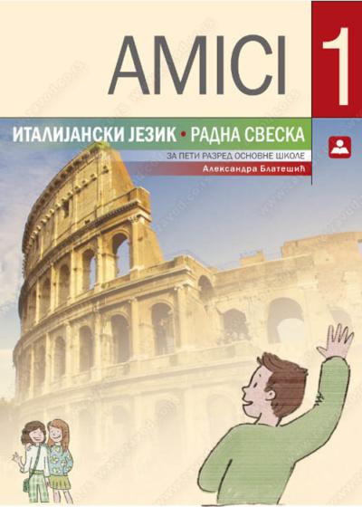 AMICI 1 - RADNA SVESKA za italijanski jezik 5. razred osnovne škole