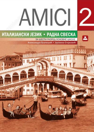 AMICI 2 – italijanski jezik – radna sveska za 6. razred osnovne škole