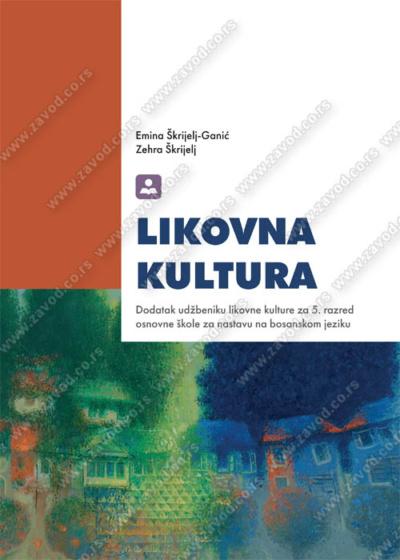 LIKOVNA KULTURA - dodatak udžbeniku likovne kulture za 5. razred osnovne škole za nastavu na bosanskom jeziku