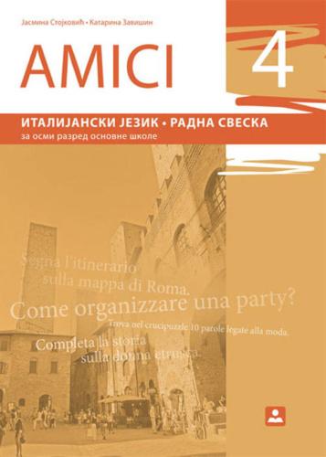 AMICI 4 – Radna sveska – Italijanski jezik za 8. razred osnovne škole