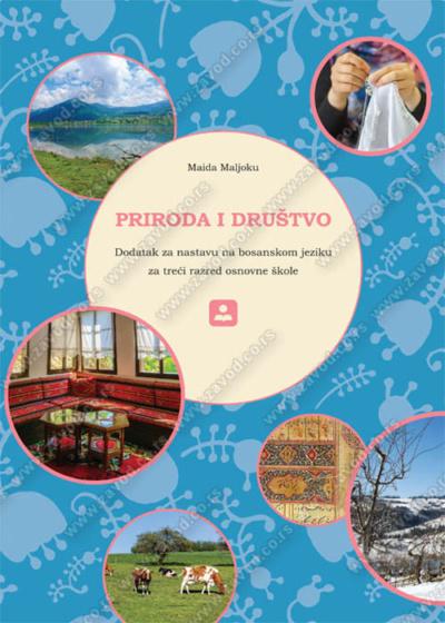 PRIRODA I DRUŠTVO - dodatak za nastavu na bosanskom jeziku za 3. razred osnovne škole