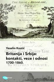 BRITANIJA I SRBIJA: KONTAKTI, VEZE I ODNOSI: 1700-1860.