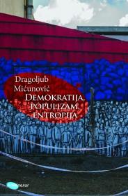 DEMOKRATIJA, POPULIZAM, ENTROPIJA