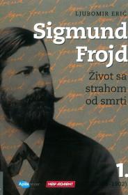 SIGMUND FROJD: ŽIVOT SA STRAHOM OD SMRTI (1856-1902) 1.