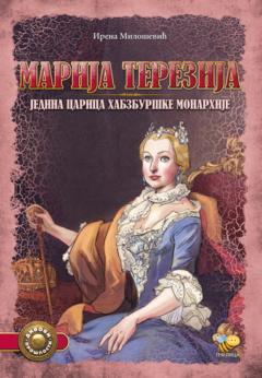 Marija Terezija, jedina carica Habzburške monarhije