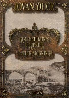 KING RADOVAN'S TREASURE – LEUTAR MORNINGS